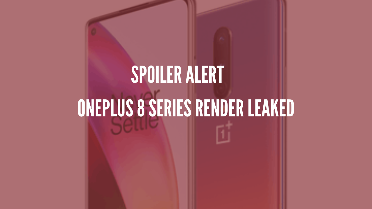 Photo of OnePlus 8 Series Render Leak; Colors Confirmed