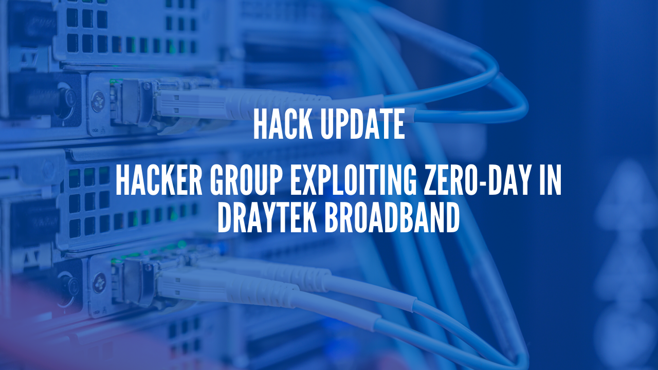 Photo of Hacker Group Exploiting Zero-day in DrayTek Broadband