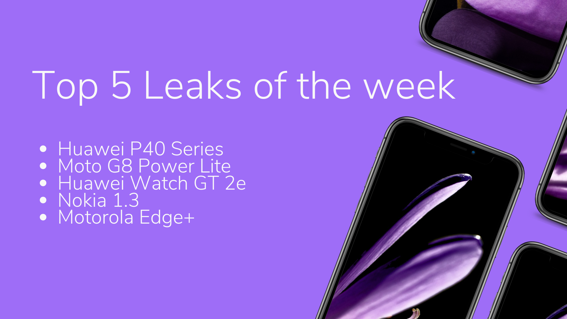 Photo of Top 5 Leaks of the week- P40 Series, Moto G8 Power Lite, Watch GT 2e, Nokia 1.3, and Motorola Edge+