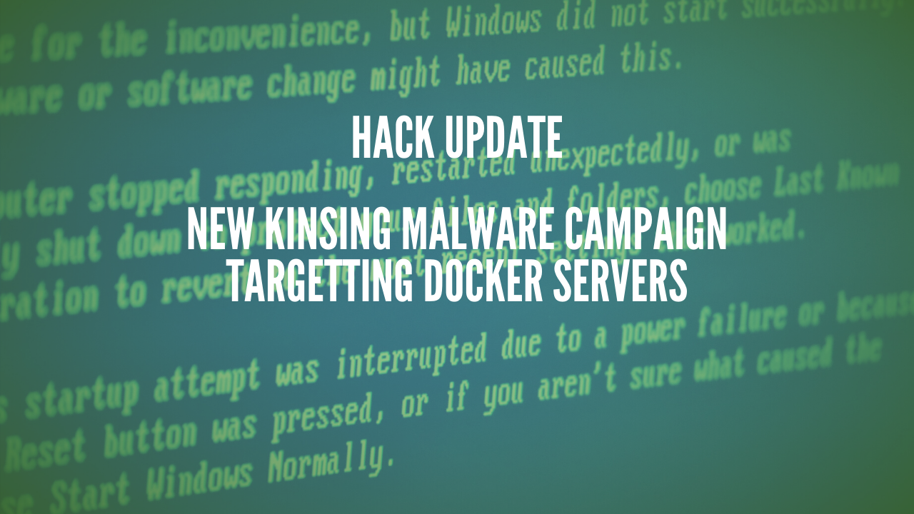 Photo of New Kinsing malware campaign targetting Docker servers