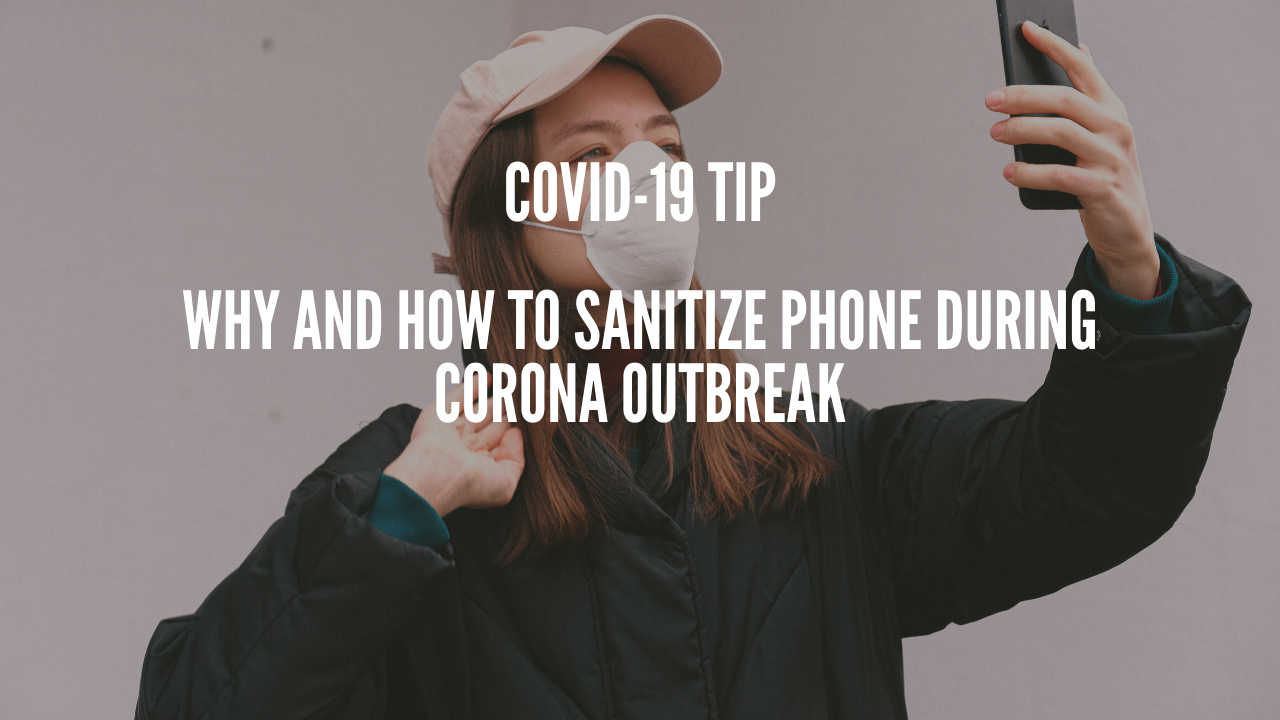 Photo of Why and How To sanitize phone during corona outbreak