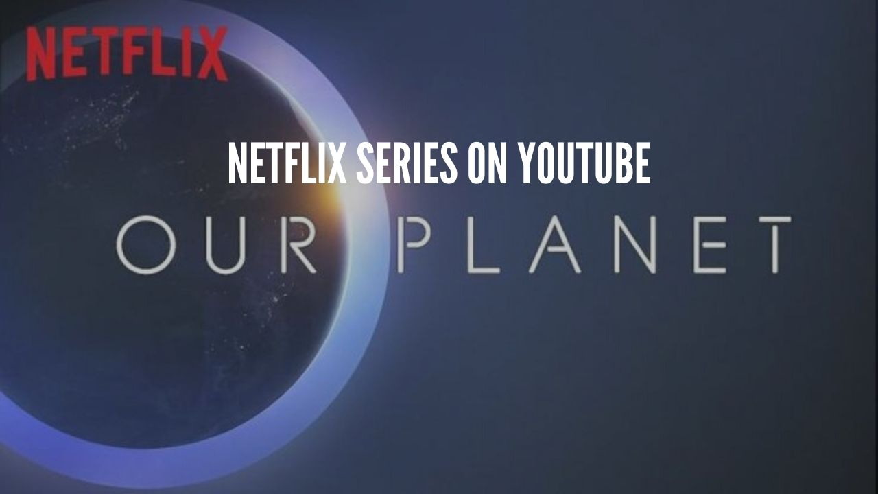 Photo of Netflix Releases Documentaries and Series on YouTube for free, Including our planet