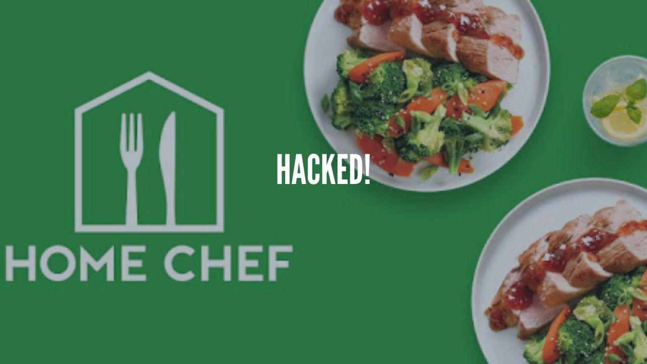 Photo of Home Chef Hacked 8M User Records for Sale on Dark Web