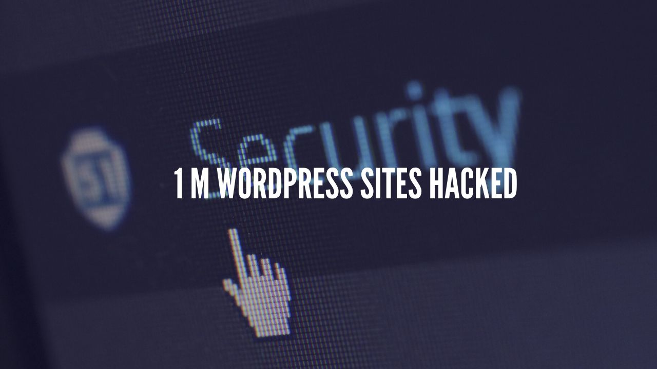 Photo of Nearly a Million Wordpress sites targetted by hackers