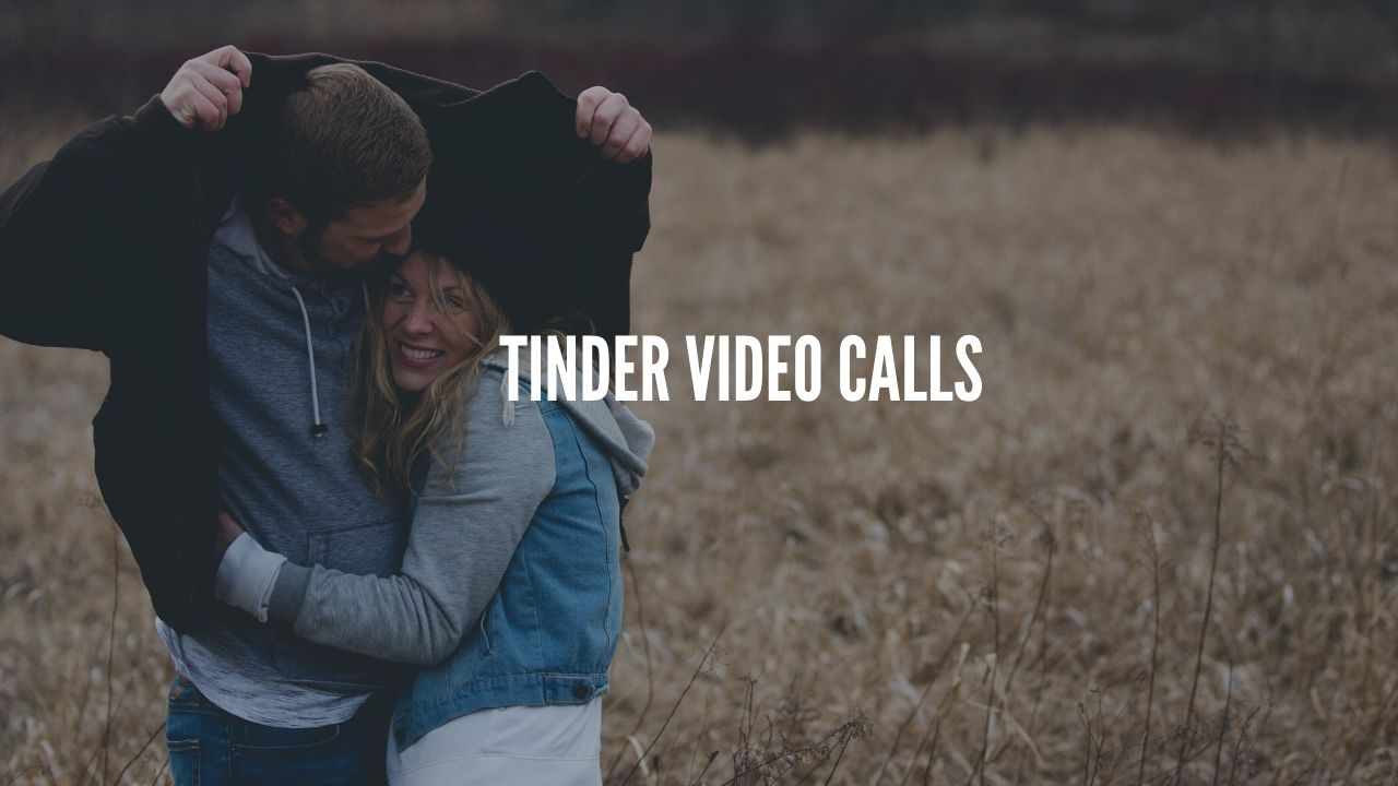 Photo of Tinder to enable Video Calls by May End