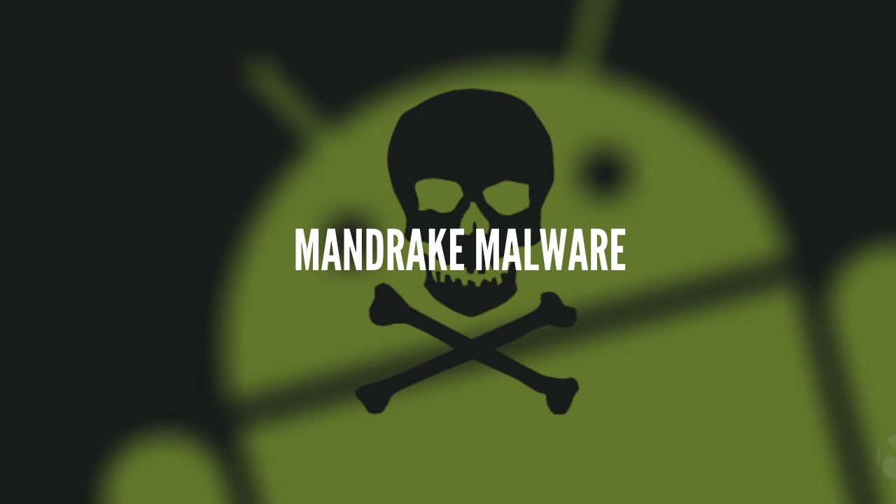 Photo of Mandrake Android Malware Stayed Hidden Since Years