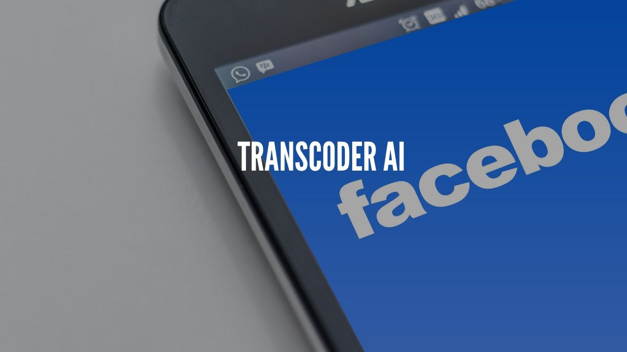 Photo of Facebook develops Transcoder AI to convert high-level languages