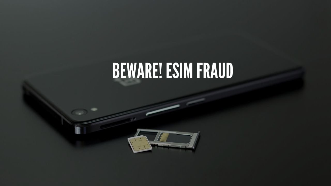 Photo of Beware of eSim Swapping Fraud, How to Remain Safe?