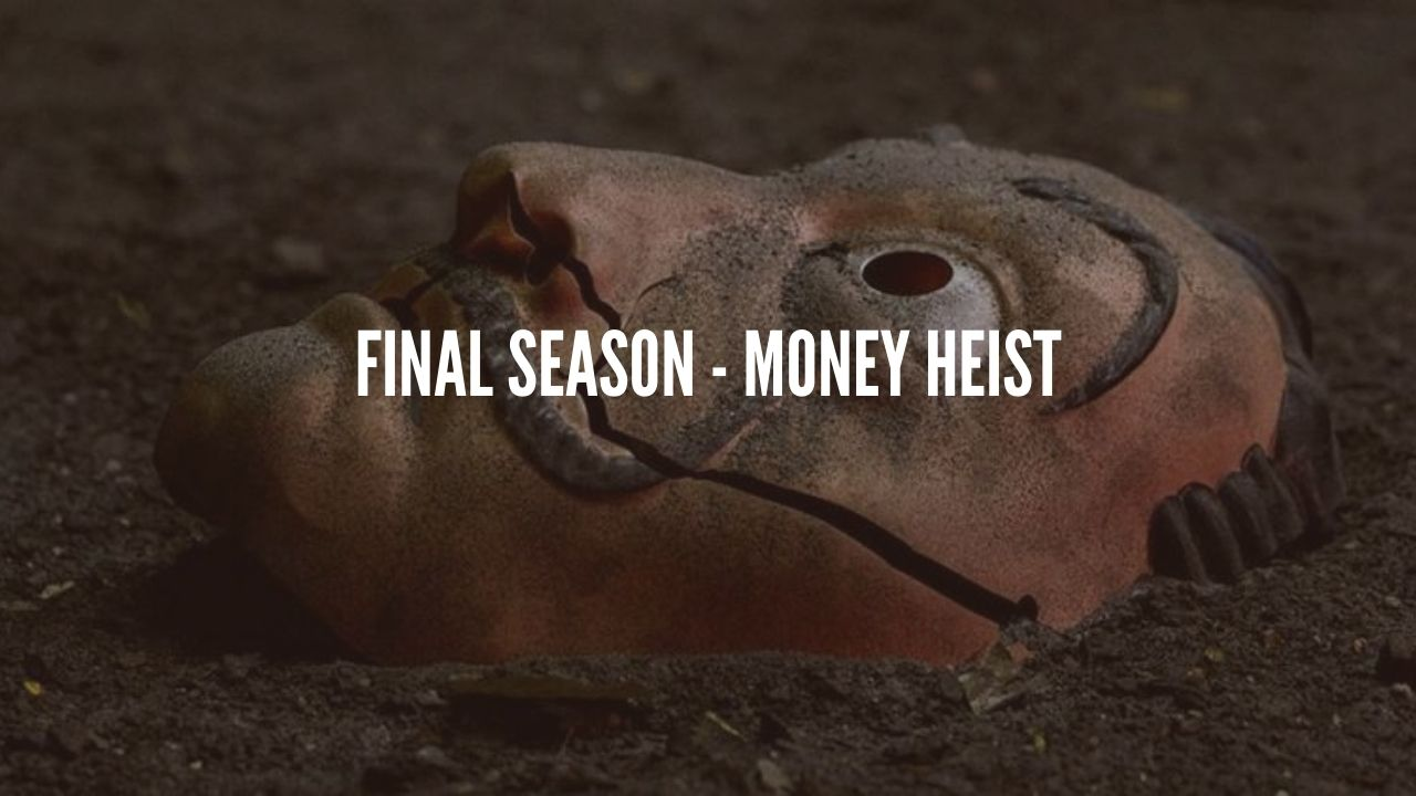 Photo of Netflix Confirms the Final Season(S5) of Money Heist (La Casa De Papel)