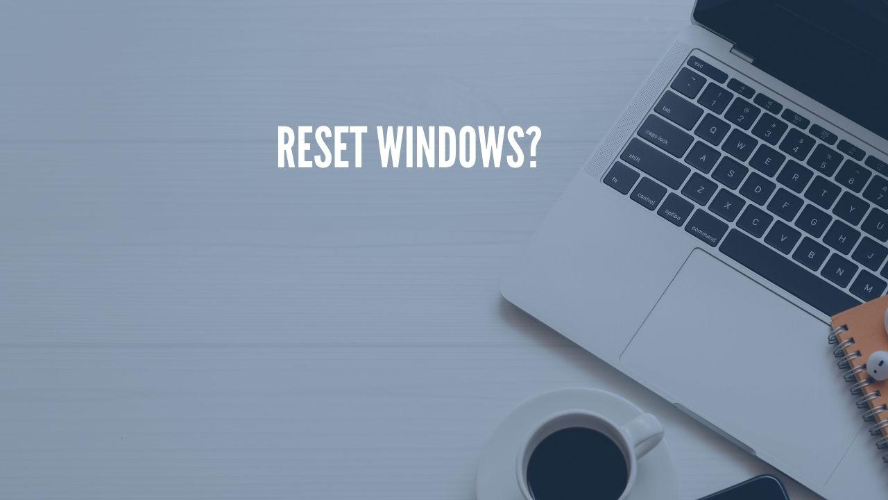 Photo of How to Reset Windows Laptop/PC?