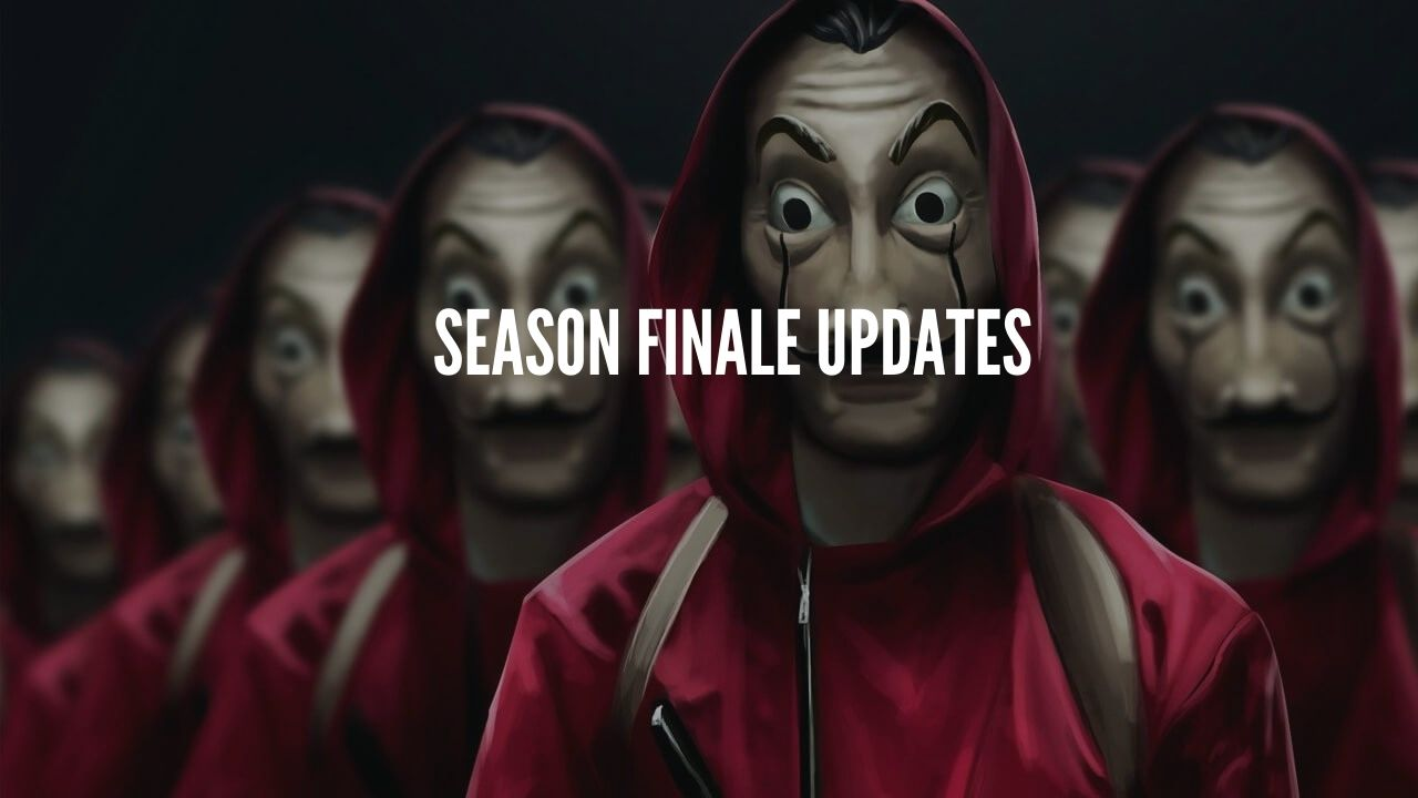 Photo of Money Heist Final Season-Updates