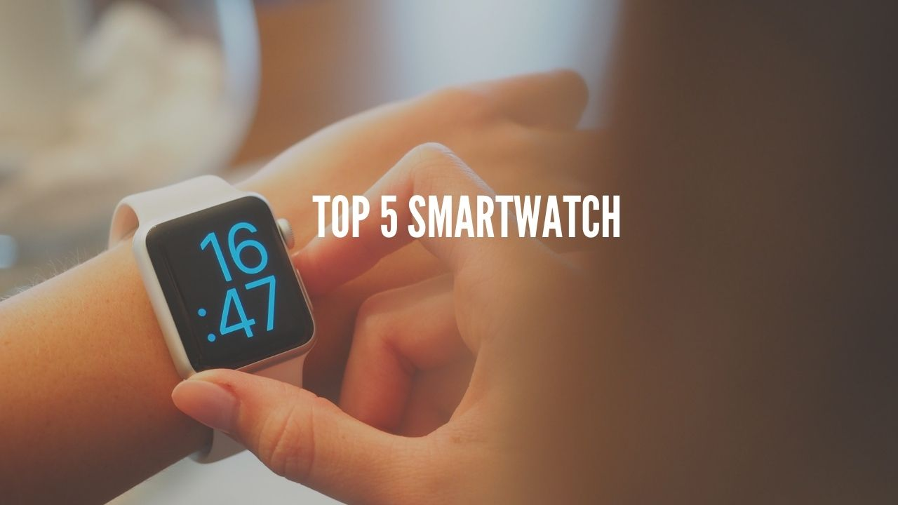 Top 5 smartwatch