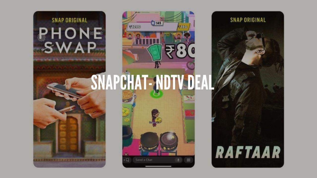 snapchat- NDTv deal