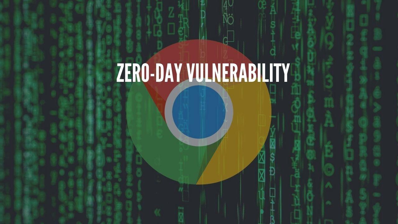 chrome zero-day vulnerability