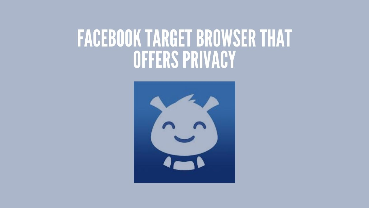 Photo of Friendly Social Browser-Targeted By Facebook
