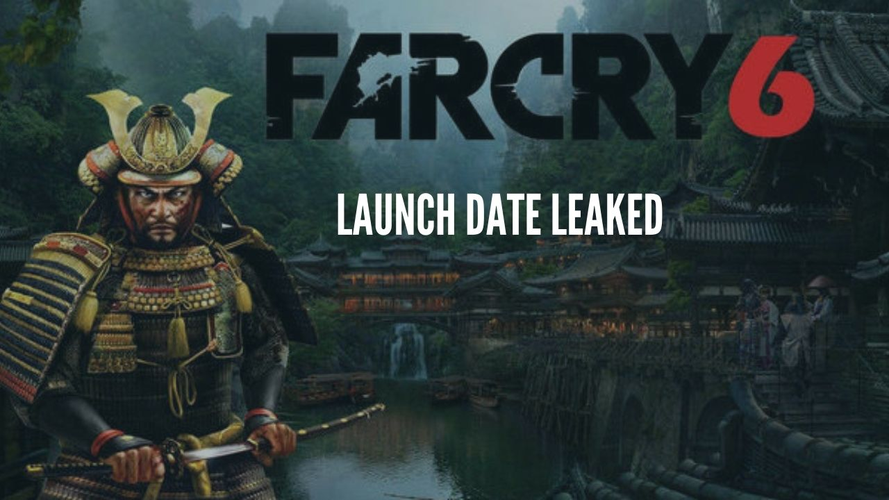 Photo of Far Cry 6 Release Date Allegedly leaked: May 2021