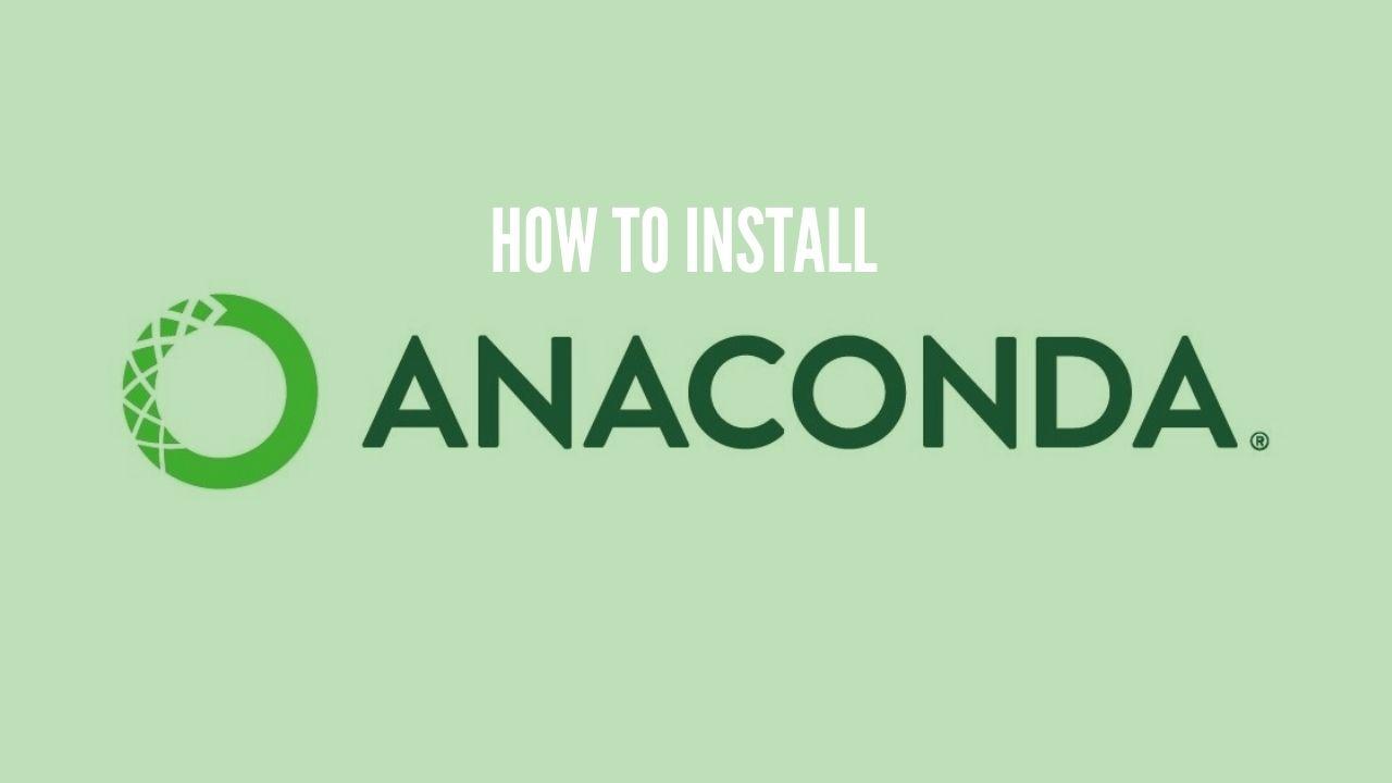Photo of How to install Anaconda for Windows?