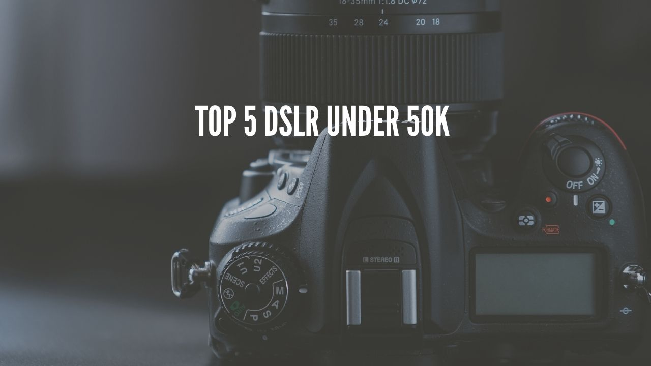 Photo of Best DSLR Camera's Under 50K – December 2020