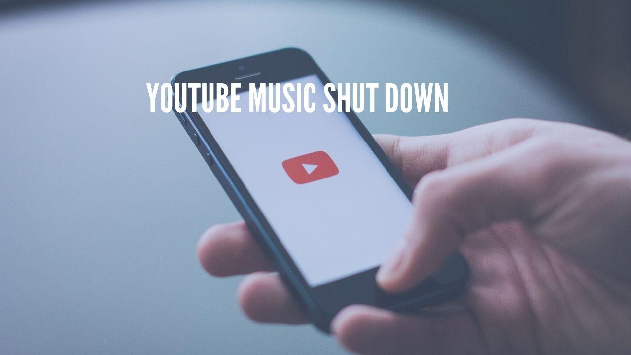 youtube music shut down