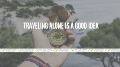 Photo of Why Traveling Alone Is A Good Idea