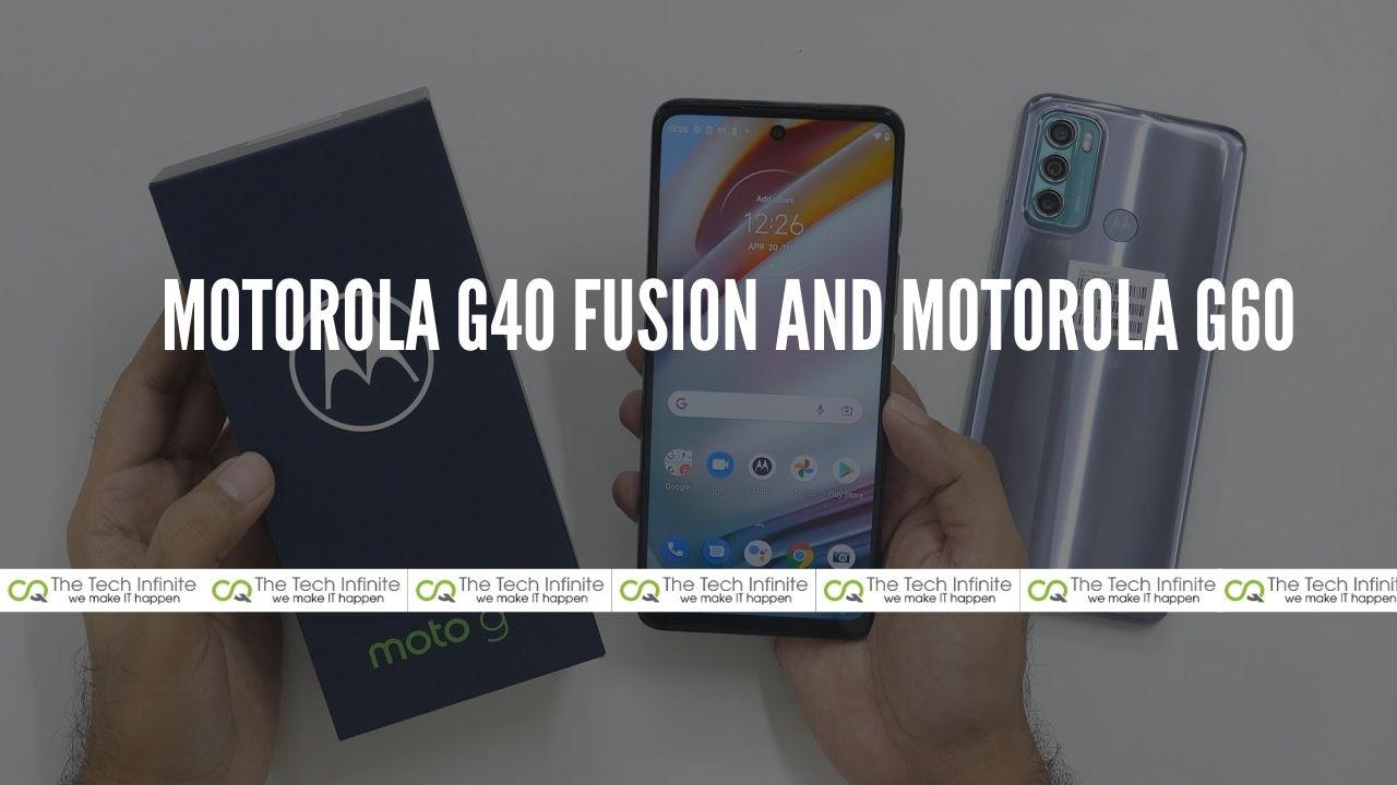 Motorola G40 Fusion And Motorola G60: Duet Smartphones