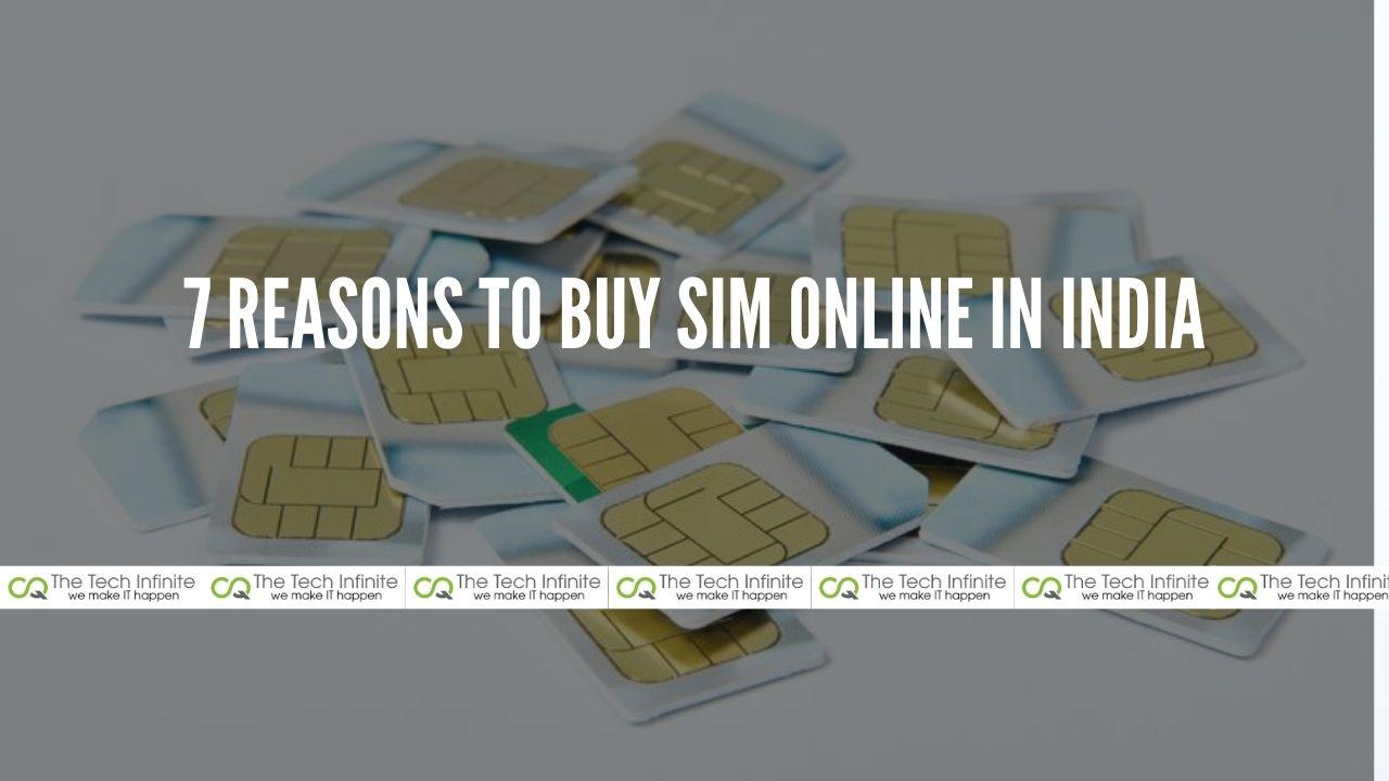 7 Reasons to Buy SIM Online in India